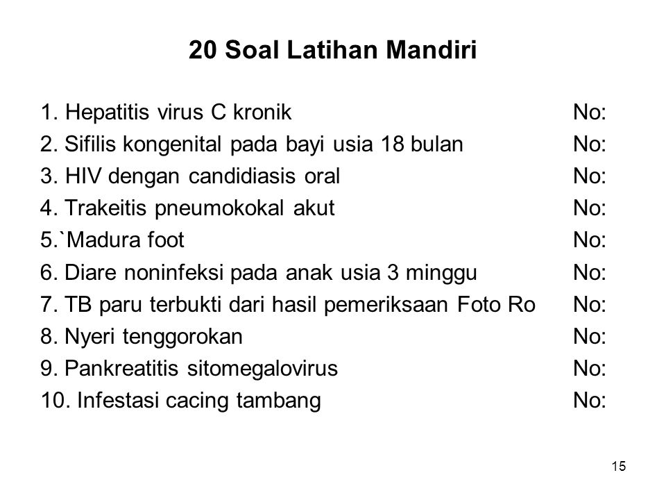 20 Soal Latihan Mandiri 1. Hepatitis virus C kronik No: