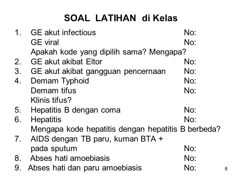 SOAL LATIHAN di Kelas 1. GE akut infectious No: GE viral No: