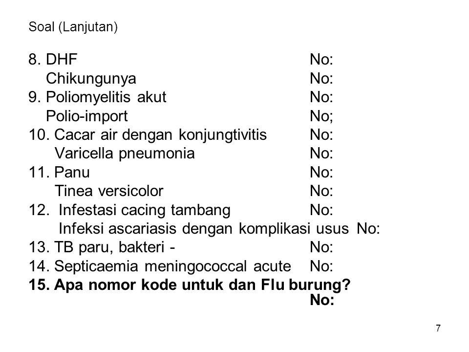 9. Poliomyelitis akut No: Polio-import No;
