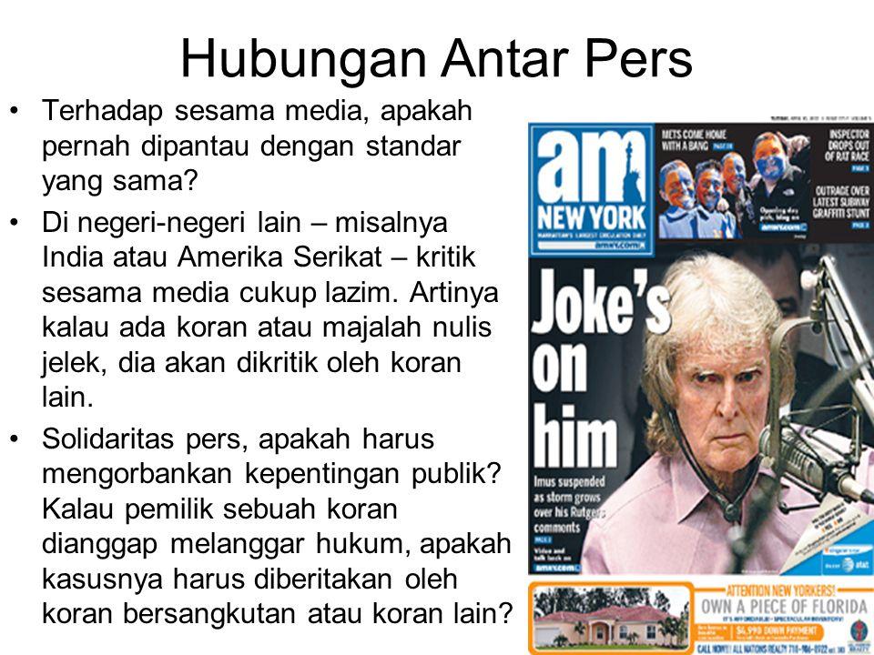 Hubungan Antar Pers Terhadap sesama media, apakah pernah dipantau dengan standar yang sama