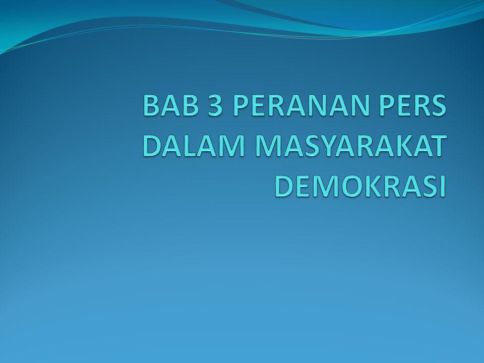 BAB 3 PERANAN PERS DALAM MASYARAKAT DEMOKRASI