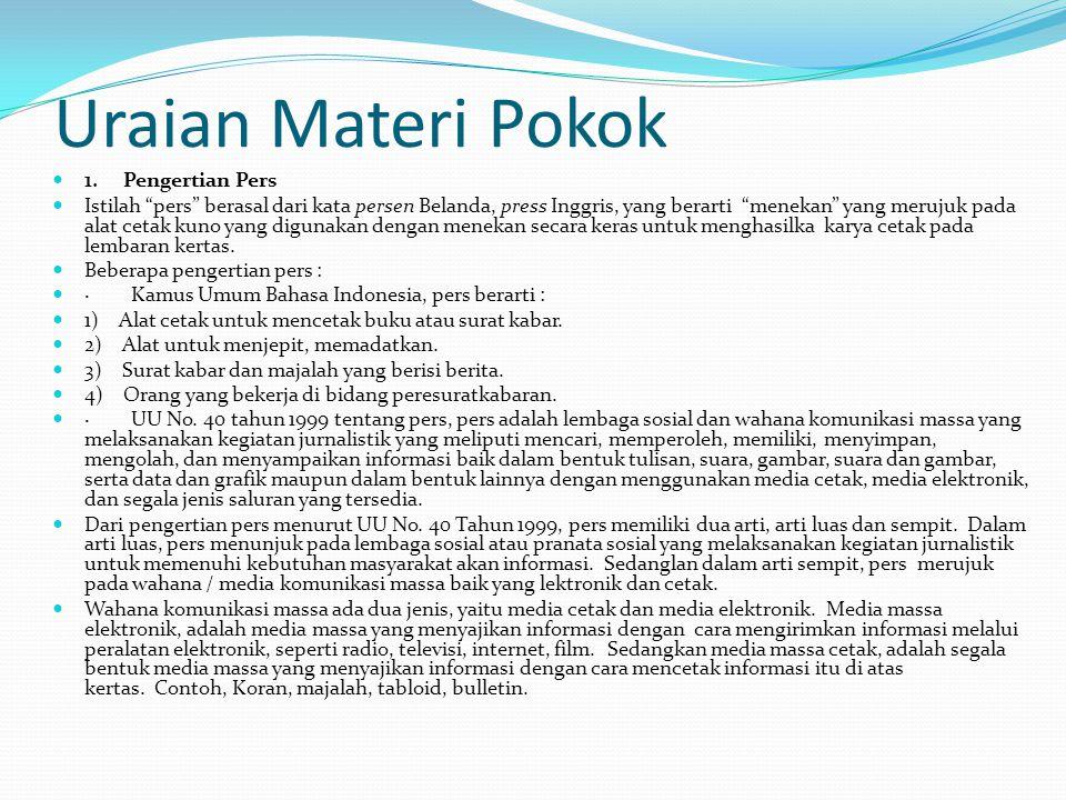 Uraian Materi Pokok 1. Pengertian Pers