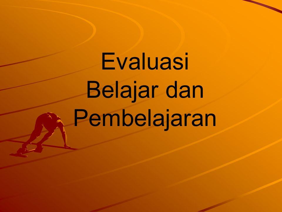 Evaluasi Belajar dan Pembelajaran