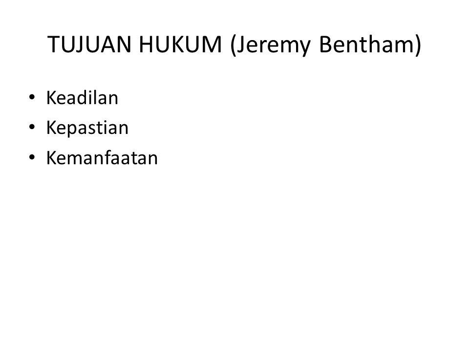 TUJUAN HUKUM (Jeremy Bentham)