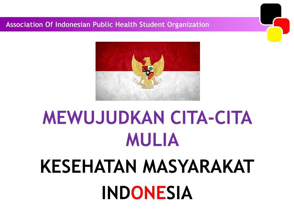 MEWUJUDKAN CITA-CITA MULIA KESEHATAN MASYARAKAT INDONESIA