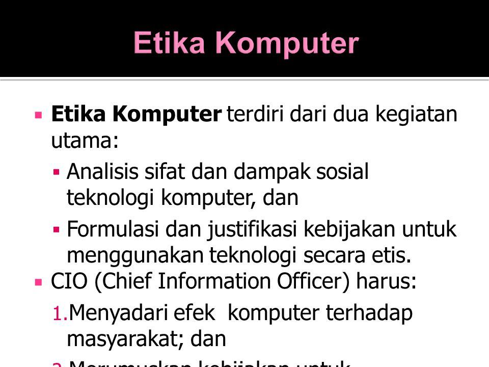 Etika Komputer Etika Komputer terdiri dari dua kegiatan utama: