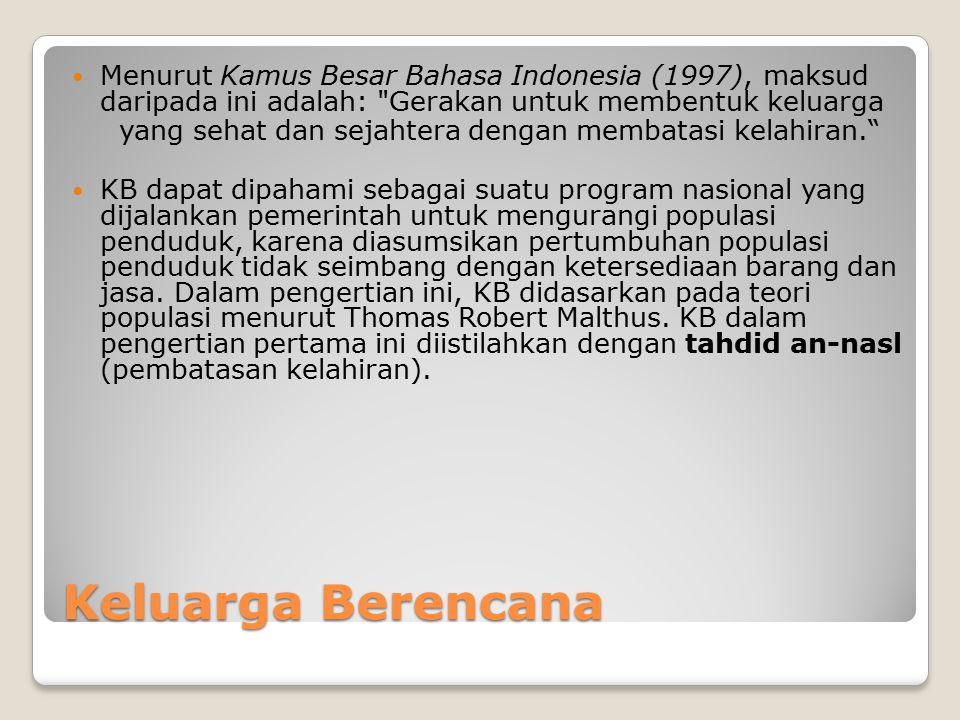 Menurut Kamus Besar Bahasa Indonesia (1997), maksud daripada ini adalah: Gerakan untuk membentuk keluarga
