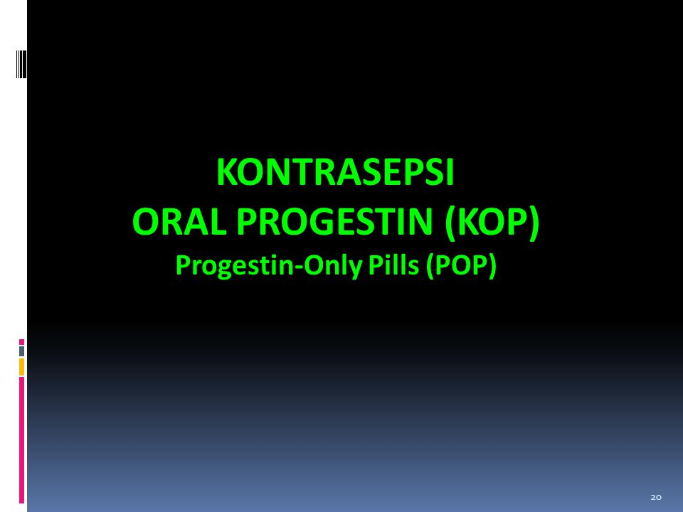 Progestin-Only Pills (POP)