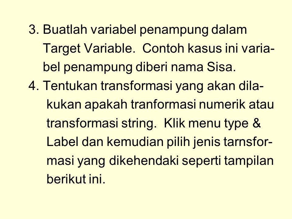 3. Buatlah variabel penampung dalam