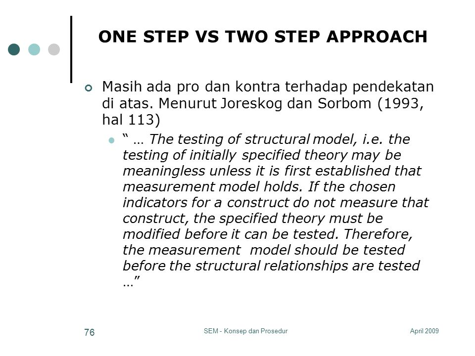ONE STEP VS TWO STEP APPROACH
