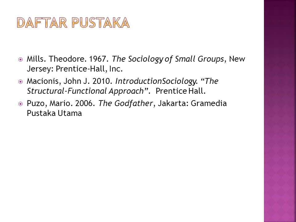 DAFTAR PUSTAKA Mills. Theodore. 1967. The Sociology of Small Groups, New Jersey: Prentice-Hall, Inc.