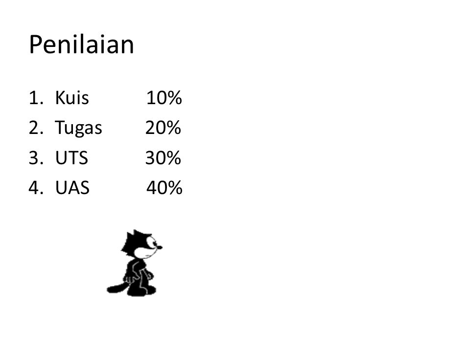 Penilaian Kuis 10% Tugas 20% UTS 30% UAS 40%