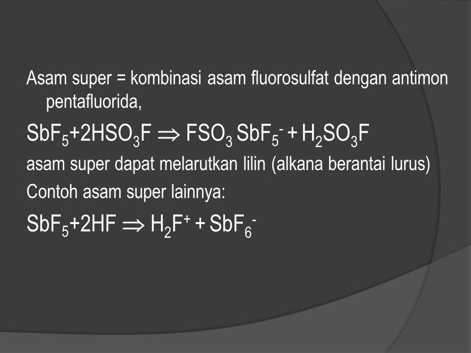 SbF5+2HSO3F  FSO3 SbF5- + H2SO3F