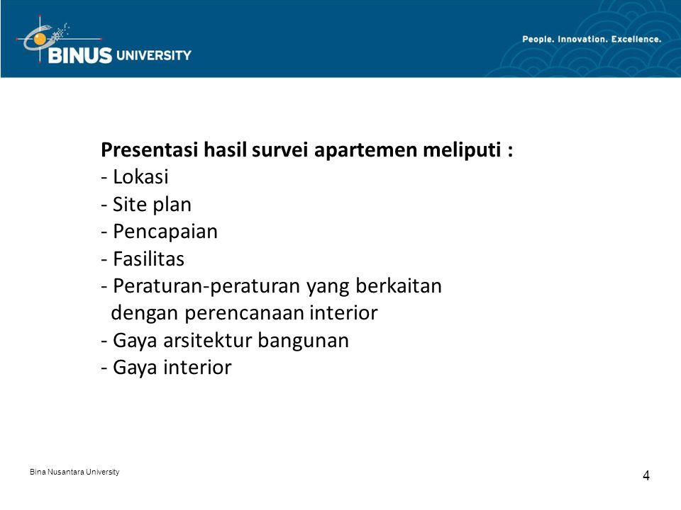 Presentasi hasil survei apartemen meliputi : Lokasi Site plan