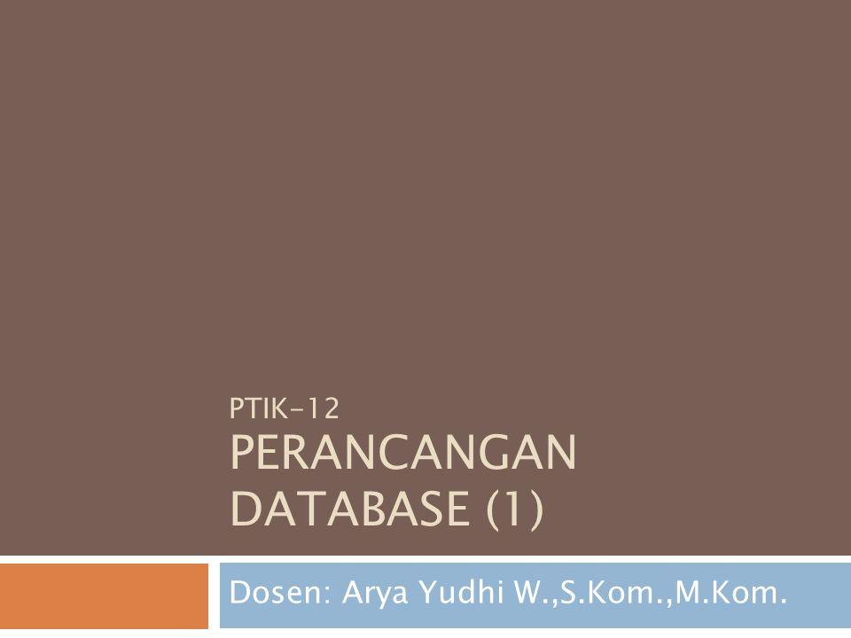 PTIK-12 PERANCANGAN DATABASE (1)