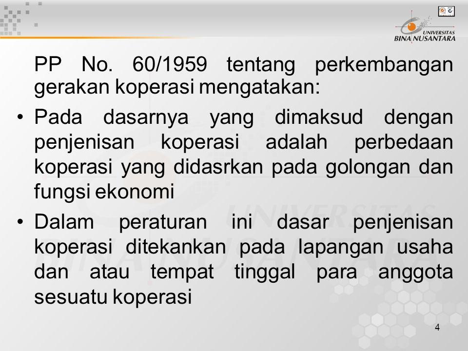 PP No. 60/1959 tentang perkembangan gerakan koperasi mengatakan: