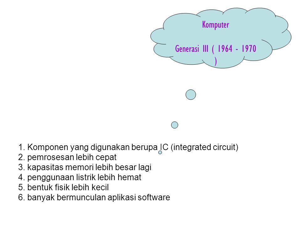 Komputer Generasi III ( 1964 - 1970 )