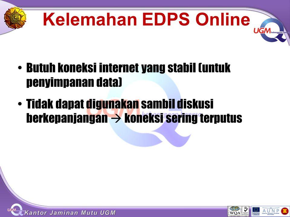 Kelemahan EDPS Online Butuh koneksi internet yang stabil (untuk penyimpanan data)
