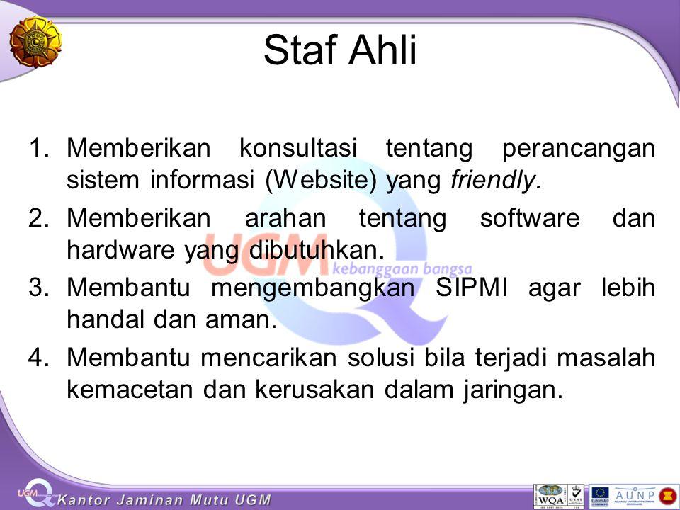Staf Ahli Memberikan konsultasi tentang perancangan sistem informasi (Website) yang friendly.
