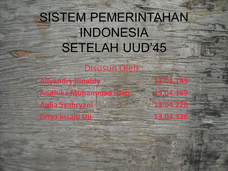 SISTEM PEMERINTAHAN INDONESIA SETELAH UUD'45
