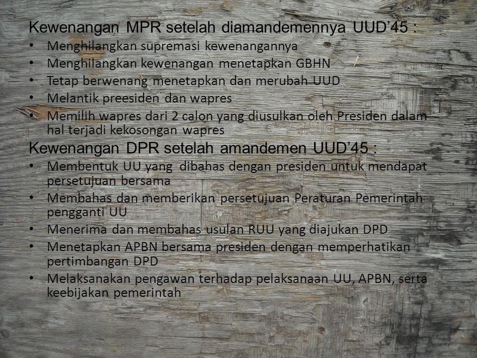Kewenangan MPR setelah diamandemennya UUD'45 :