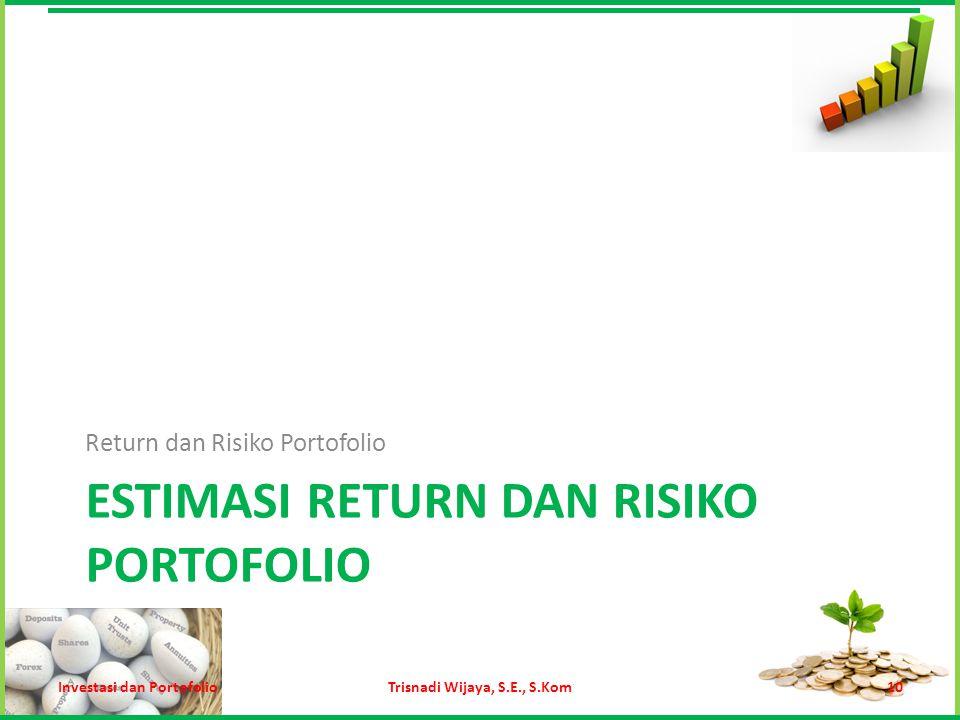 Estimasi Return dan Risiko Portofolio