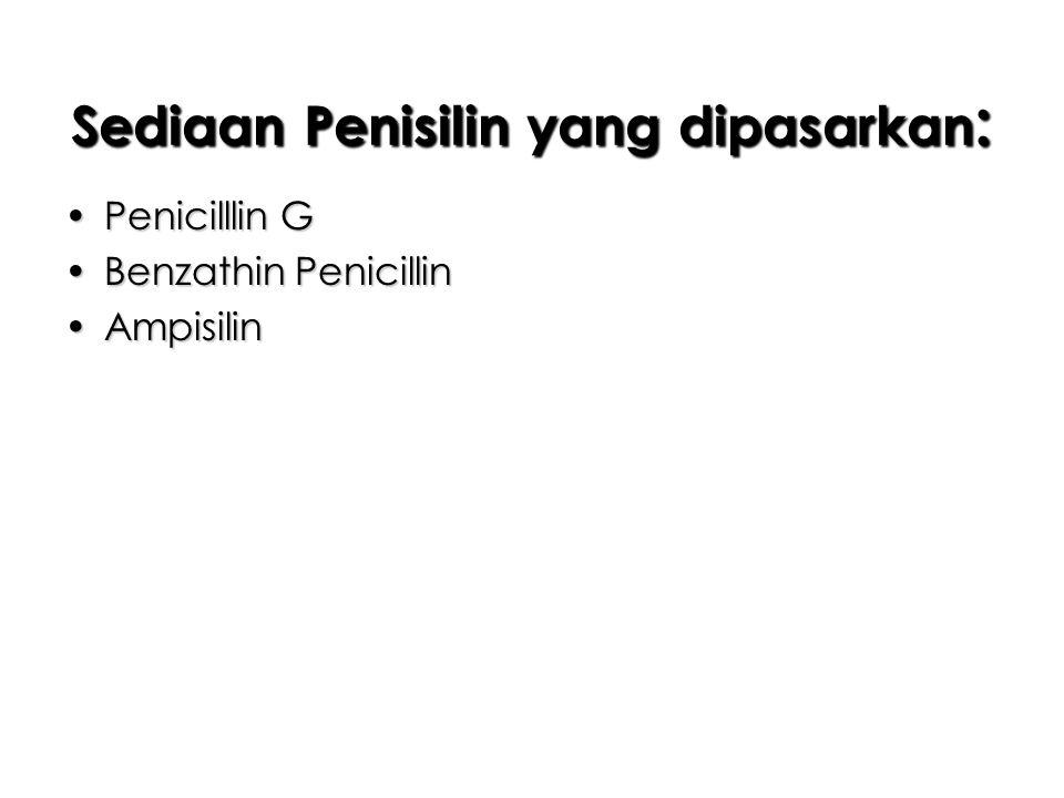 Sediaan Penisilin yang dipasarkan: