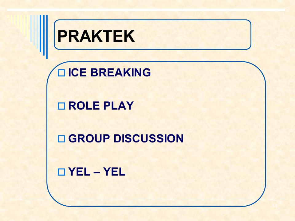 PRAKTEK ICE BREAKING ROLE PLAY GROUP DISCUSSION YEL – YEL