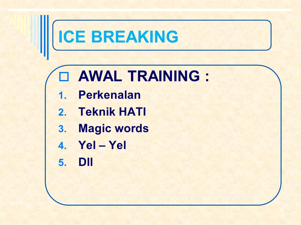 ICE BREAKING AWAL TRAINING : Perkenalan Teknik HATI Magic words