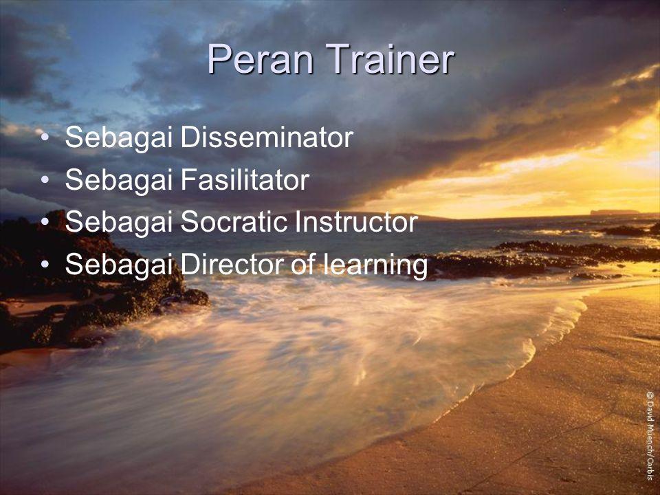 Peran Trainer Sebagai Disseminator Sebagai Fasilitator