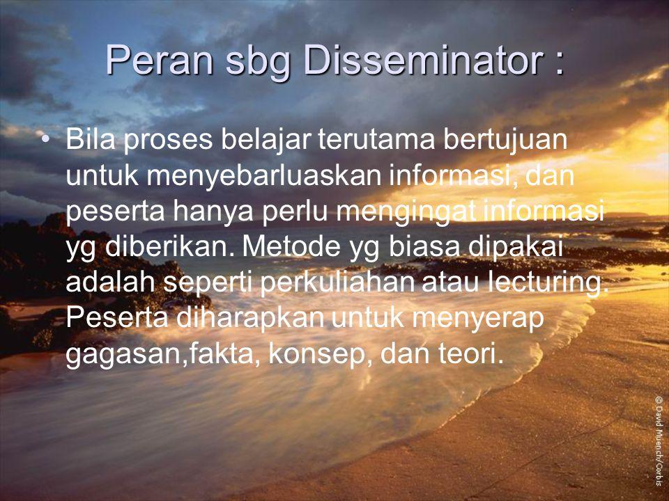 Peran sbg Disseminator :