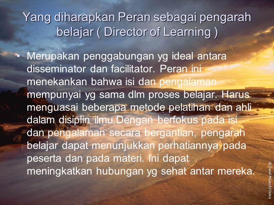 Yang diharapkan Peran sebagai pengarah belajar ( Director of Learning )