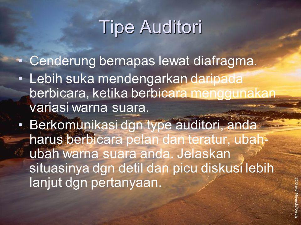 Tipe Auditori Cenderung bernapas lewat diafragma.