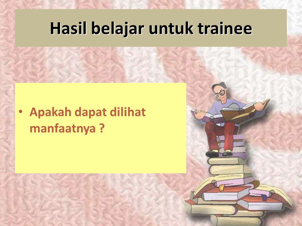Hasil belajar untuk trainee