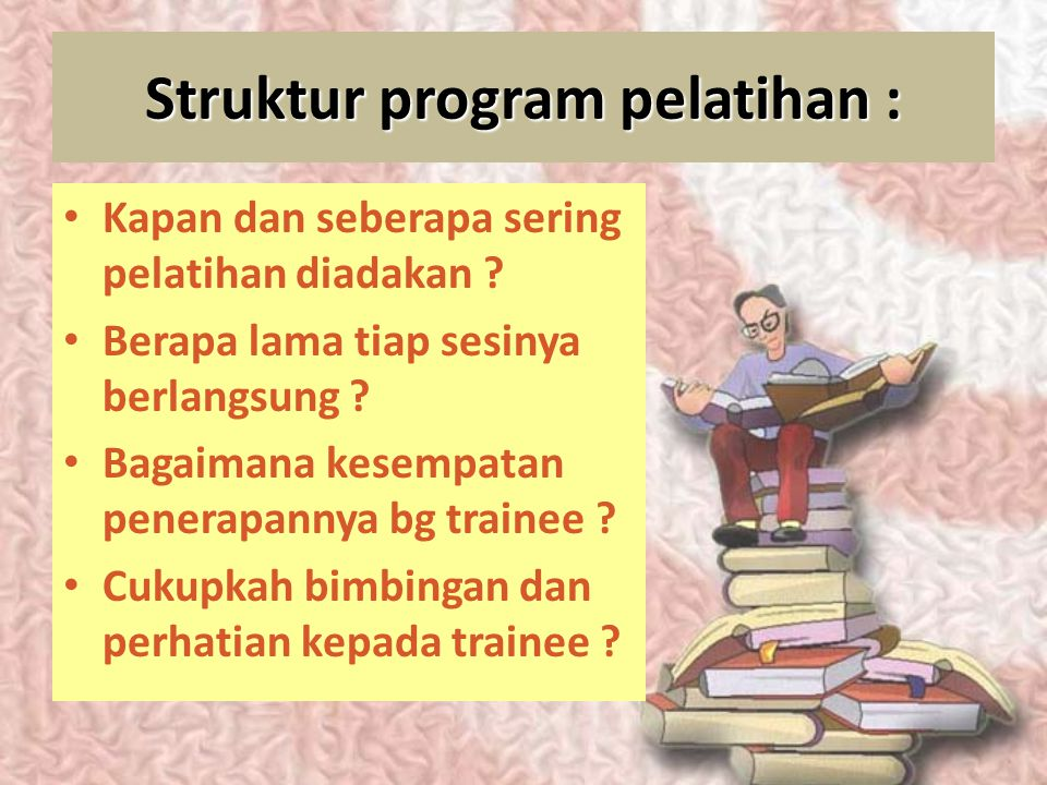 Struktur program pelatihan :
