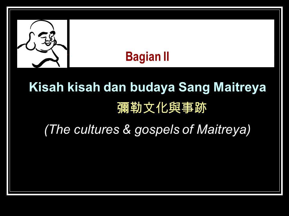 Kisah kisah dan budaya Sang Maitreya