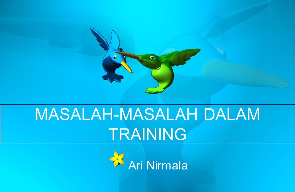MASALAH-MASALAH DALAM TRAINING