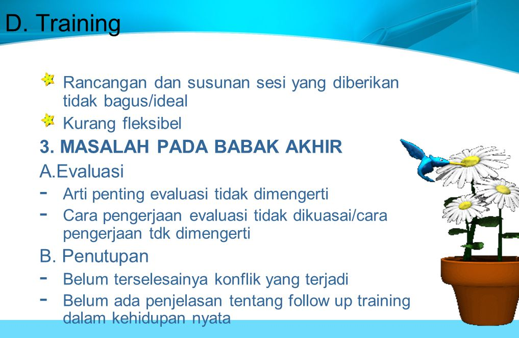 D. Training 3. MASALAH PADA BABAK AKHIR A.Evaluasi B. Penutupan