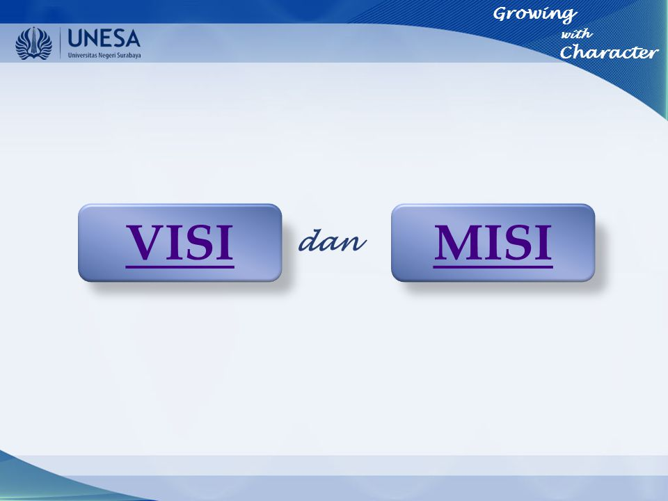 Growing with Character VISI MISI dan