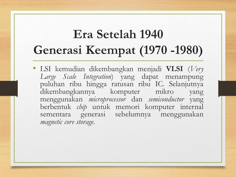Era Setelah 1940 Generasi Keempat (1970 -1980)