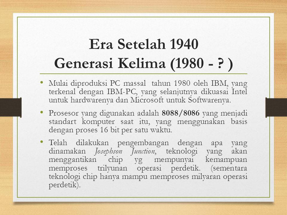 Era Setelah 1940 Generasi Kelima (1980 - )