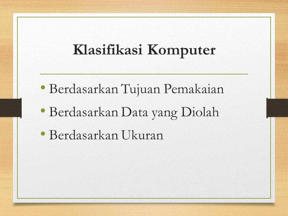 Klasifikasi Komputer Berdasarkan Tujuan Pemakaian