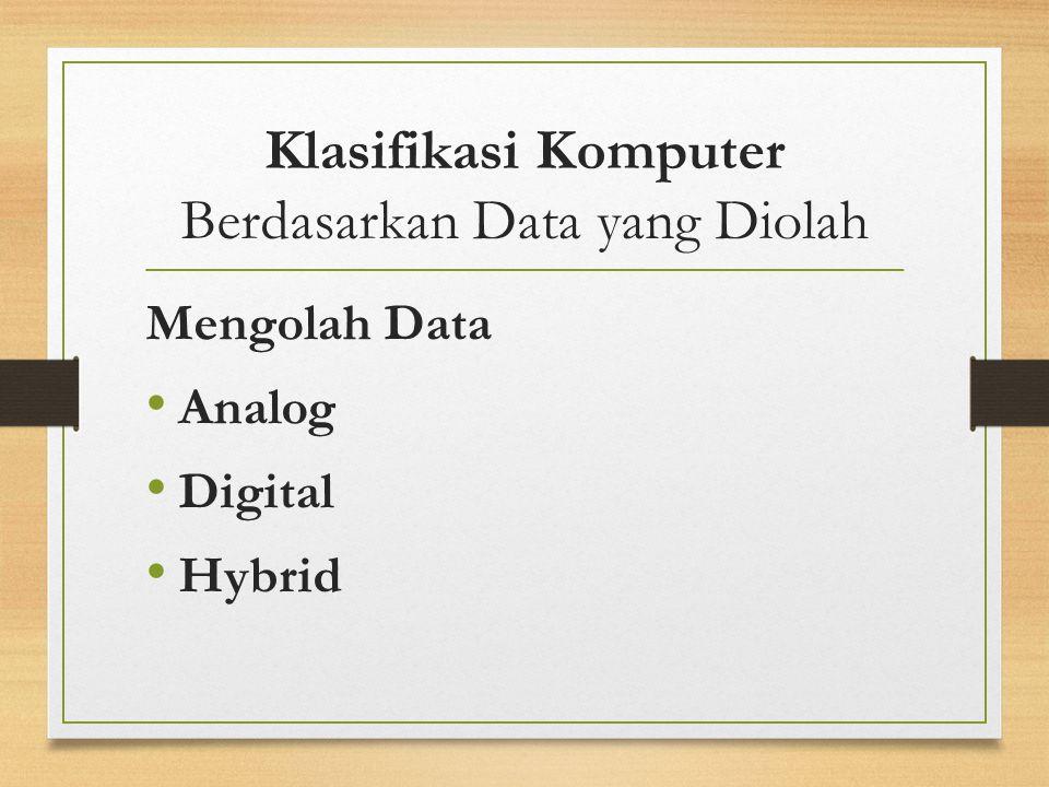 Klasifikasi Komputer Berdasarkan Data yang Diolah