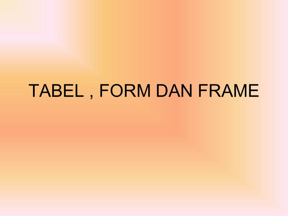 TABEL , FORM DAN FRAME