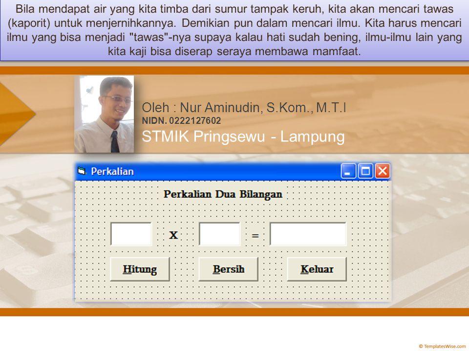 Oleh : Nur Aminudin, S.Kom., M.T.I NIDN. 0222127602