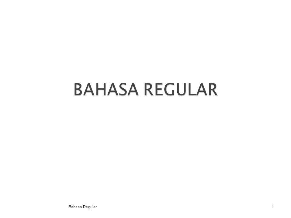 BAHASA REGULAR Bahasa Reguler Bahasa Reguler