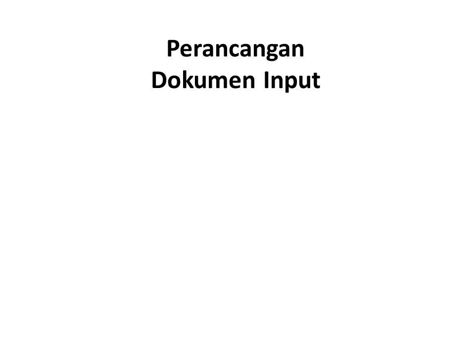 Perancangan Dokumen Input