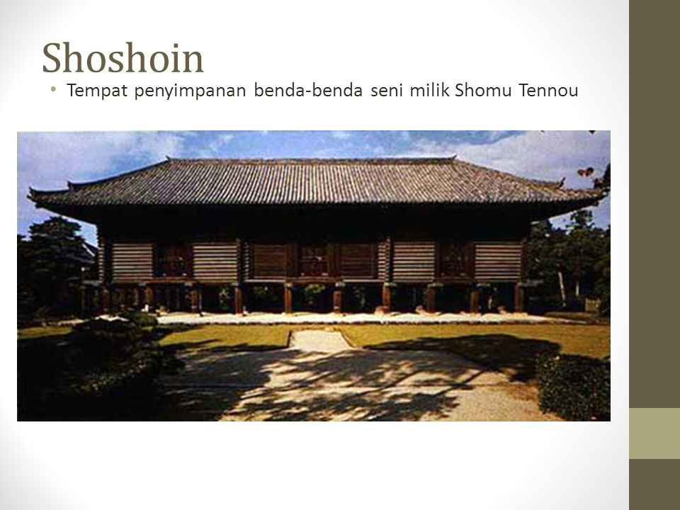 Shoshoin Tempat penyimpanan benda-benda seni milik Shomu Tennou