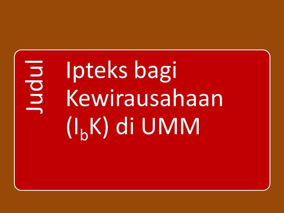 Judul Ipteks bagi Kewirausahaan (IbK) di UMM