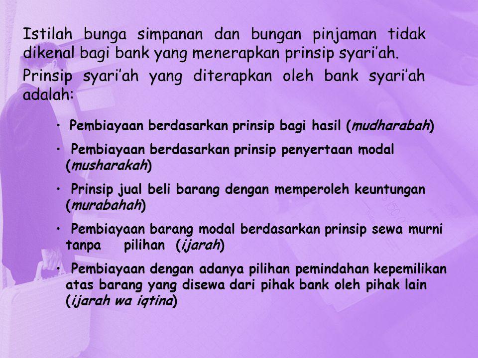 Prinsip syari'ah yang diterapkan oleh bank syari'ah adalah: